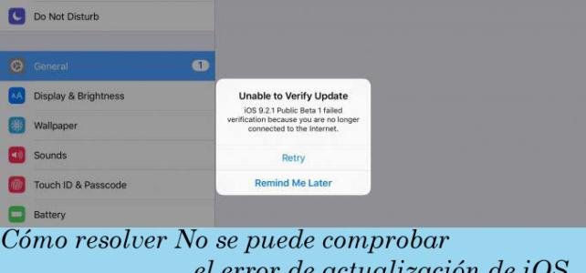 Los 7 mejores trucos para arreglar no se pueden verificar errores en iOS 10 y 10.1