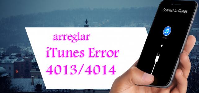 """Guía completa para arreglar """"iTunes Error 4013/4014"""" Al actualizar tu iPhone"""