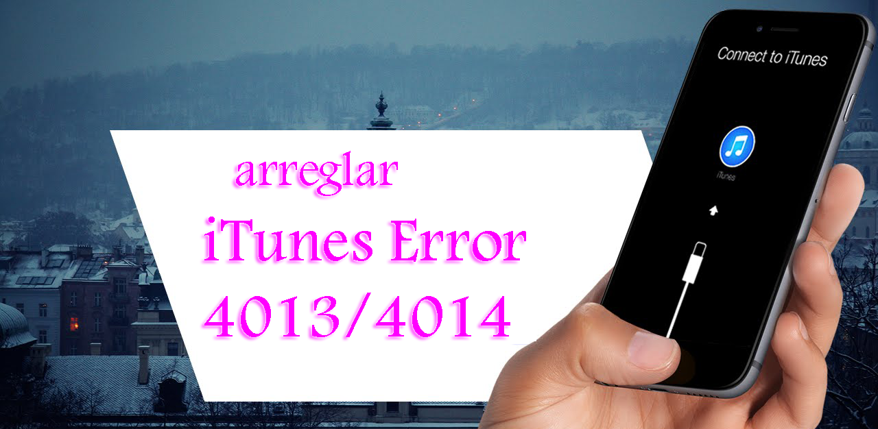 "arreglar ""iTunes Error 4013/4014"""