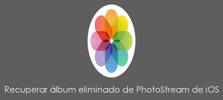 Cómo recuperar álbum eliminado PhotoStream de iOS en Windows / Mac