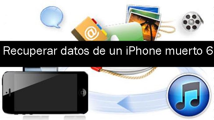 Cómo recuperar datos de un iPhone muerto 6 Plus