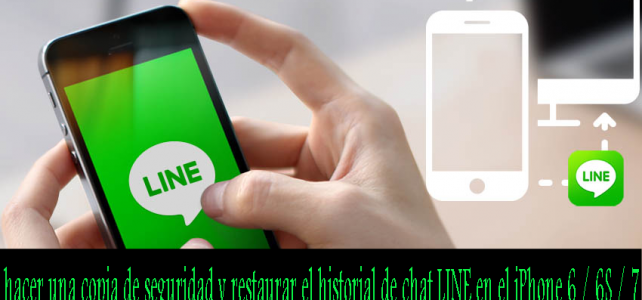 Cómo hacer una copia de seguridad y restaurar el historial de chat LINE en el iPhone 6 / 6S / 7