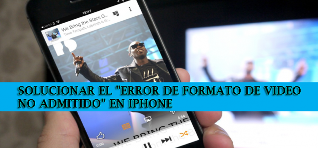 "¿Cómo solucionar el ""Error de formato de video no admitido"" en iPhone?"
