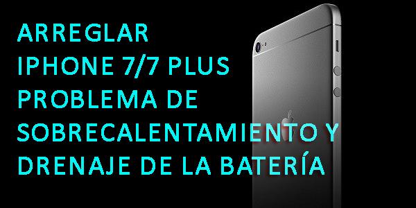 Arreglar iPhone 7/7 Plus Problema de sobrecalentamiento y drenaje de la batería con Sencillo ¡Guía!