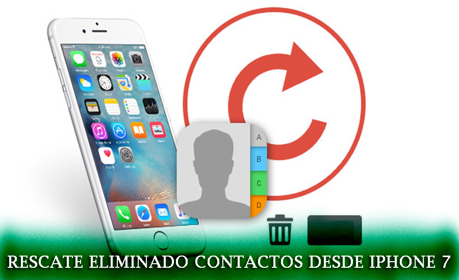 Cómo rescatar contactos eliminados del iPhone 7