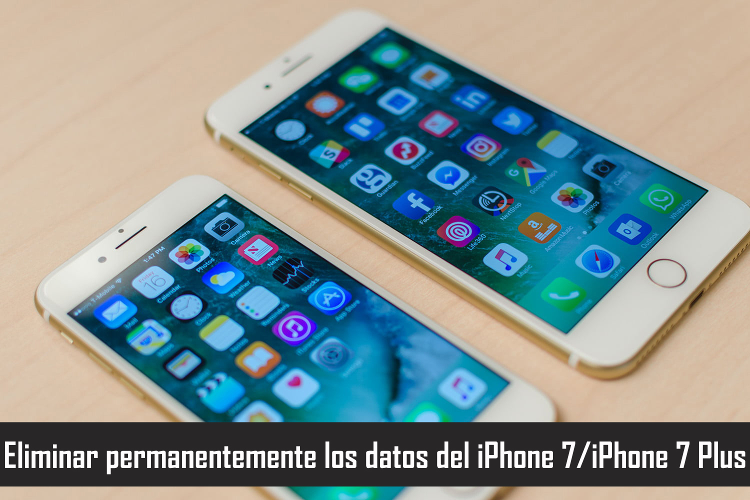 Eliminar permanentemente los datos del iPhone 7 & iPhone 7 Plus