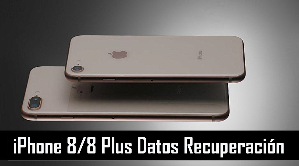 iPhone 8 & 8 Plus Datos Recuperación