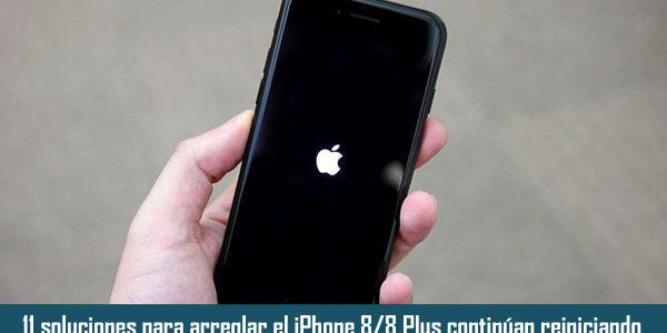 11 soluciones para arreglar el iPhone 8/8 Plus continúan reiniciando