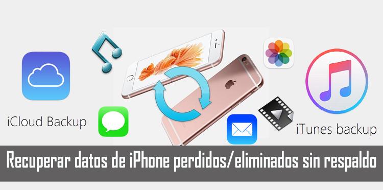 Recuperar datos de iPhone eliminados sin respaldo