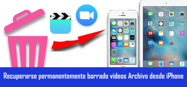 Cómo recuperar videos eliminados permanentemente del iPhone