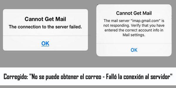 Corregido No se puede obtener el correo Falló la conexión al servidor