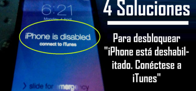 """Cómo a desbloquear """"el iPhone está deshabilitado. Conectar a itunes"""""""