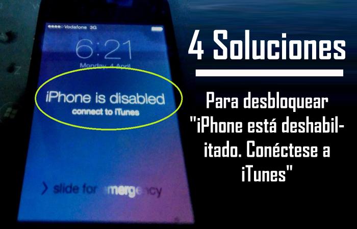 Soluciones para arreglar iPhone está deshabilitado Conectar a iTunes