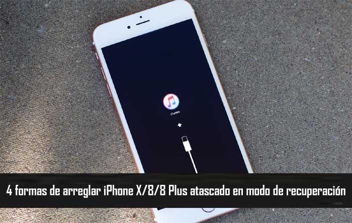 Arreglar iPhone X 8 8 Plus atascado en modo de recuperación