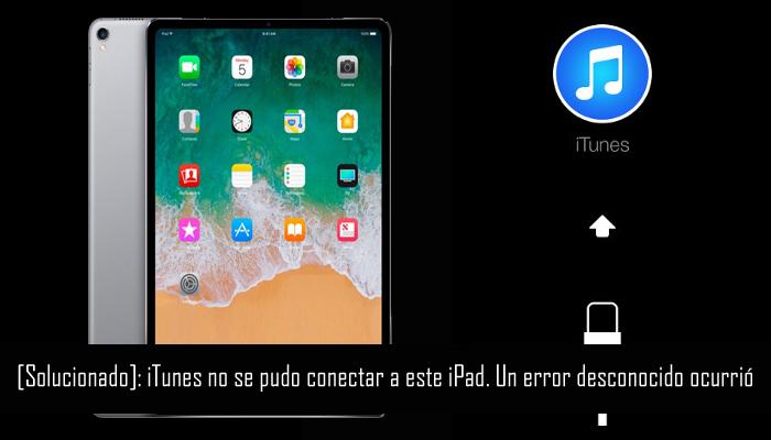 Cómo arreglar iPad no se puede conectar a iTunes