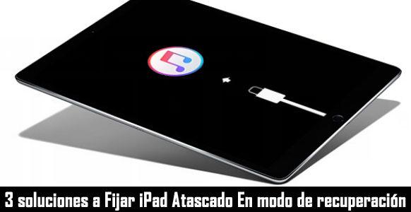 iPad atascado en modo de recuperación después de la actualización? ¡Aquí está cómo solucionarlo!