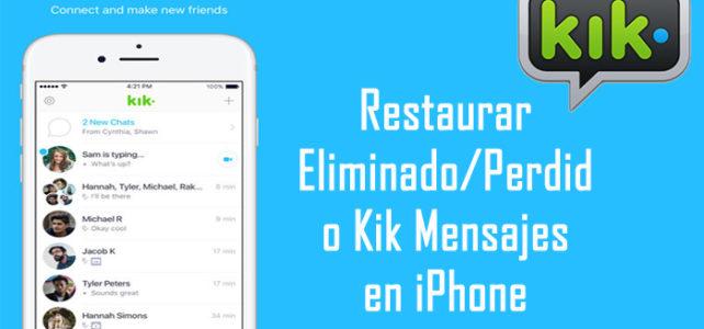 Cómo restaurar los mensajes Kik eliminados/perdidos en el iPhone