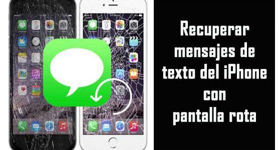 Cómo recuperar mensajes de texto del iPhone con pantalla rota