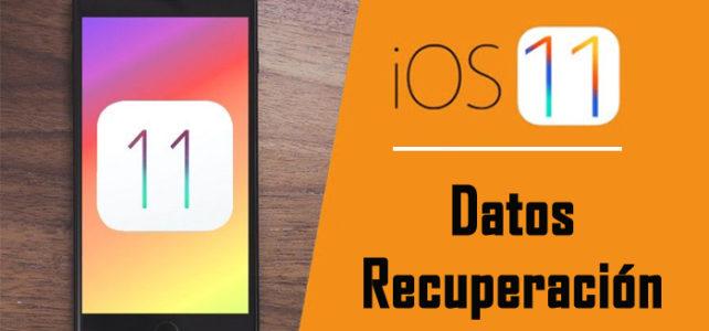 Recuperación de datos iOS 11: Recuperar datos perdidos desde iPhone/iPad en iOS 11