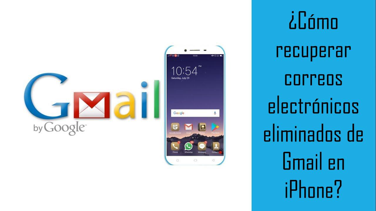 ¿Cómo recuperar correos electrónicos eliminados de Gmail en iPhone