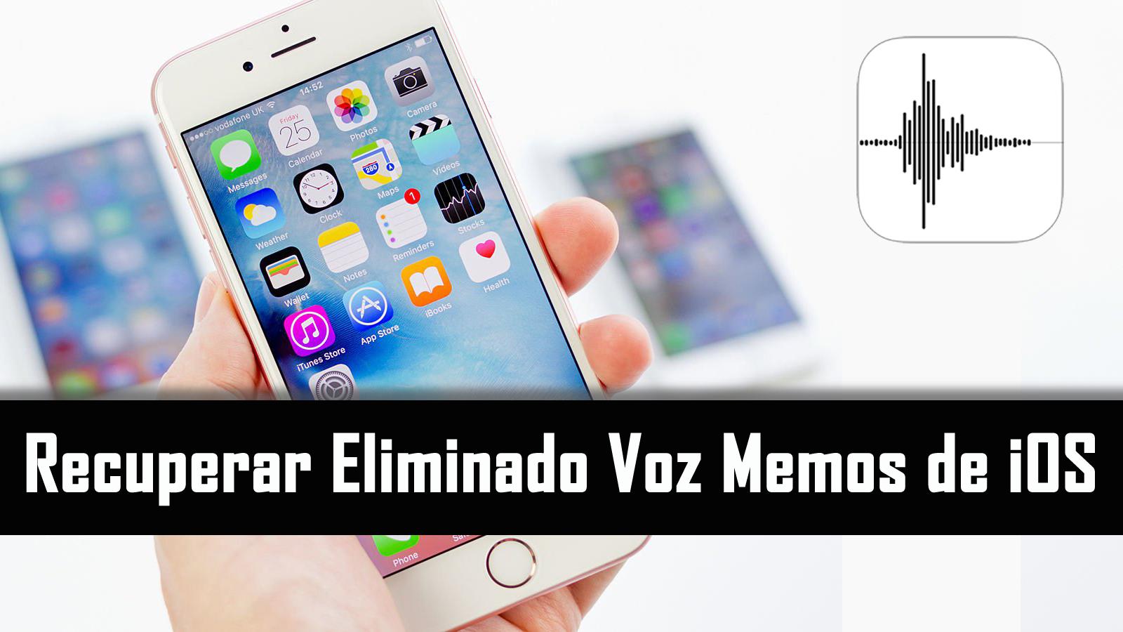 Recuperar Eliminado Voz Memos de iOS