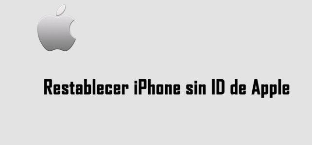 Cómo restablecer iPhone sin ID de Apple y restaurar datos perdidos